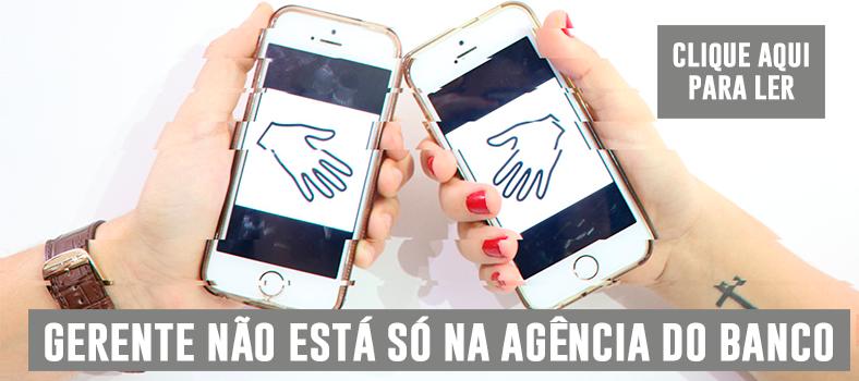 """Duas mãos encostam dois iPhone e, abaixo, o texto """"gerente não está só na agência do banco. Clique aqui para ler"""""""